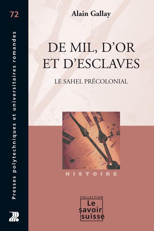 De mil, d'or et d'esclaves ; les sociétés précoloniales du Sahel
