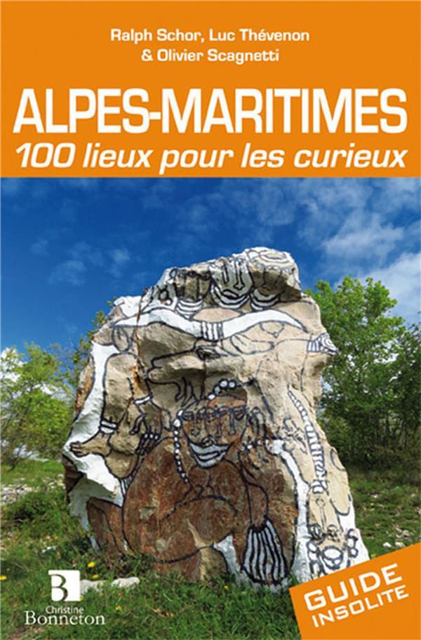 Alpes-Maritimes 100 lieux pour les curieux