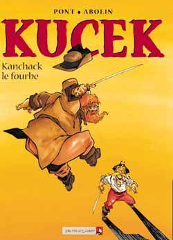 Kucek t.2 ; Kanchack le fourbe