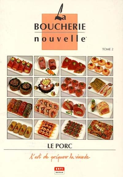 Boucherie nouvelle t.2 ; le porc