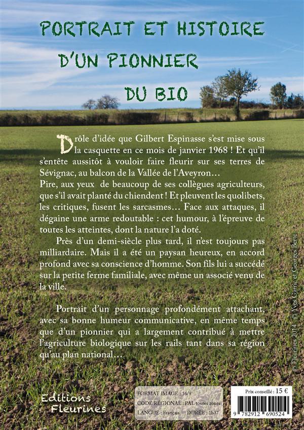 Gilbert Espinasse, agriculteur de conscience ; portrait et histoire d'un pionnier bio
