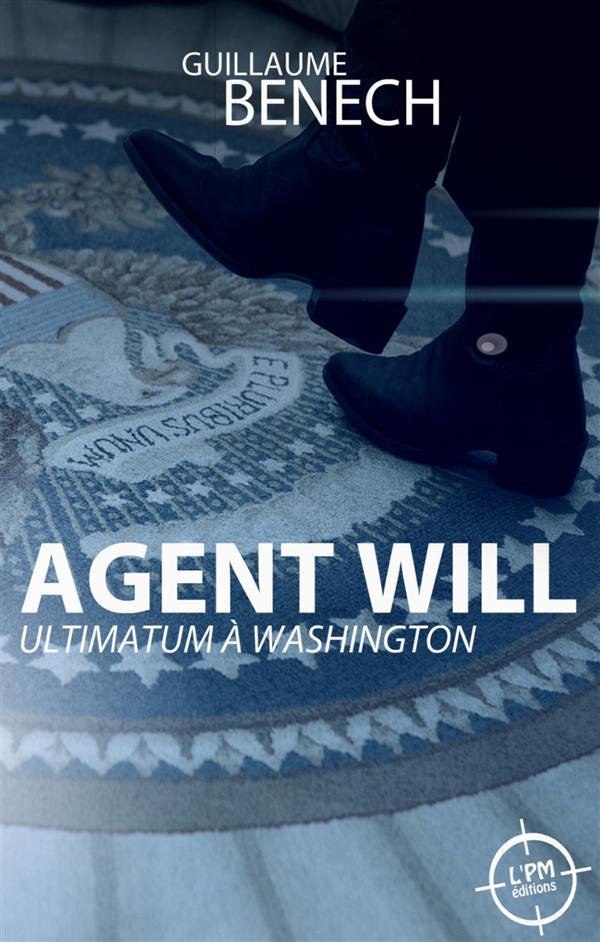 Agent Will : ultimatum à Washington