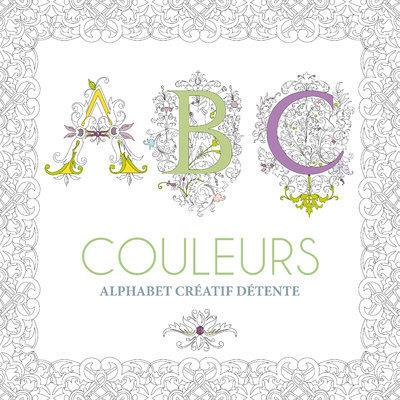 Abc couleurs ; alphabet créatif détente