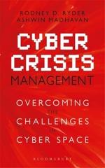 Cyber Crisis Management  - Rodney D Ryder Ashwin Madhavan