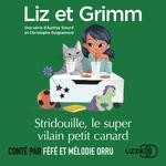Vente AudioBook : Liz et Grimm - Stridouille, le super le vilain petit canard  - Christophe GUIGNEMENT - Audrey SIOURD