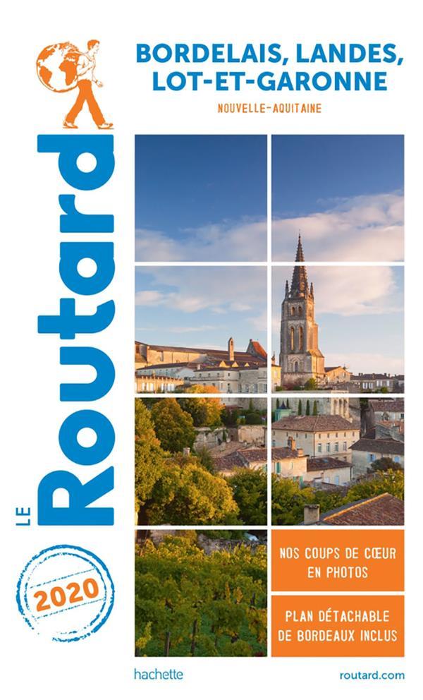 GUIDE DU ROUTARD  -  BORDELAIS, LANDES, LOT-ET-GARONNE (NOUVELLE-AQUITAINE) (EDITION 2020)