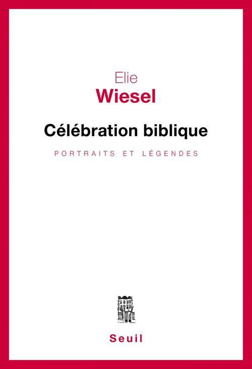 Vente EBooks : Célébration biblique. Portraits et légendes  - Élie Wiesel