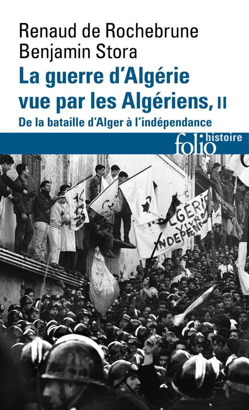 La guerre d'Algérie vue par les Algériens t.2 ; de la bataille d'Alger à l'indépendance