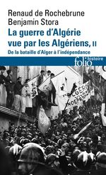Vente Livre Numérique : La guerre d'Algérie vue par les Algériens (Tome 2) - De la bataille d'Alger à l'indépendance  - Renaud De rochebrune - Benjamin Stora