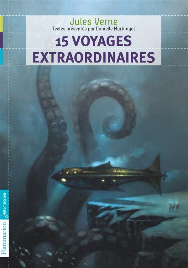 15 voyages extraordinaires de Jules Verne ; anthologie
