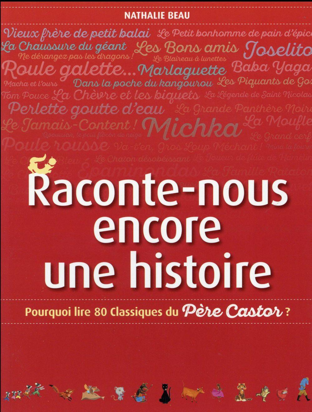 raconte-nous encore une histoire ; pourquoi lire 80 classiques du Père Castor ?