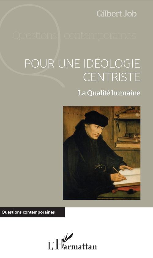 Pour une idéologie centriste ; la qualité humaine