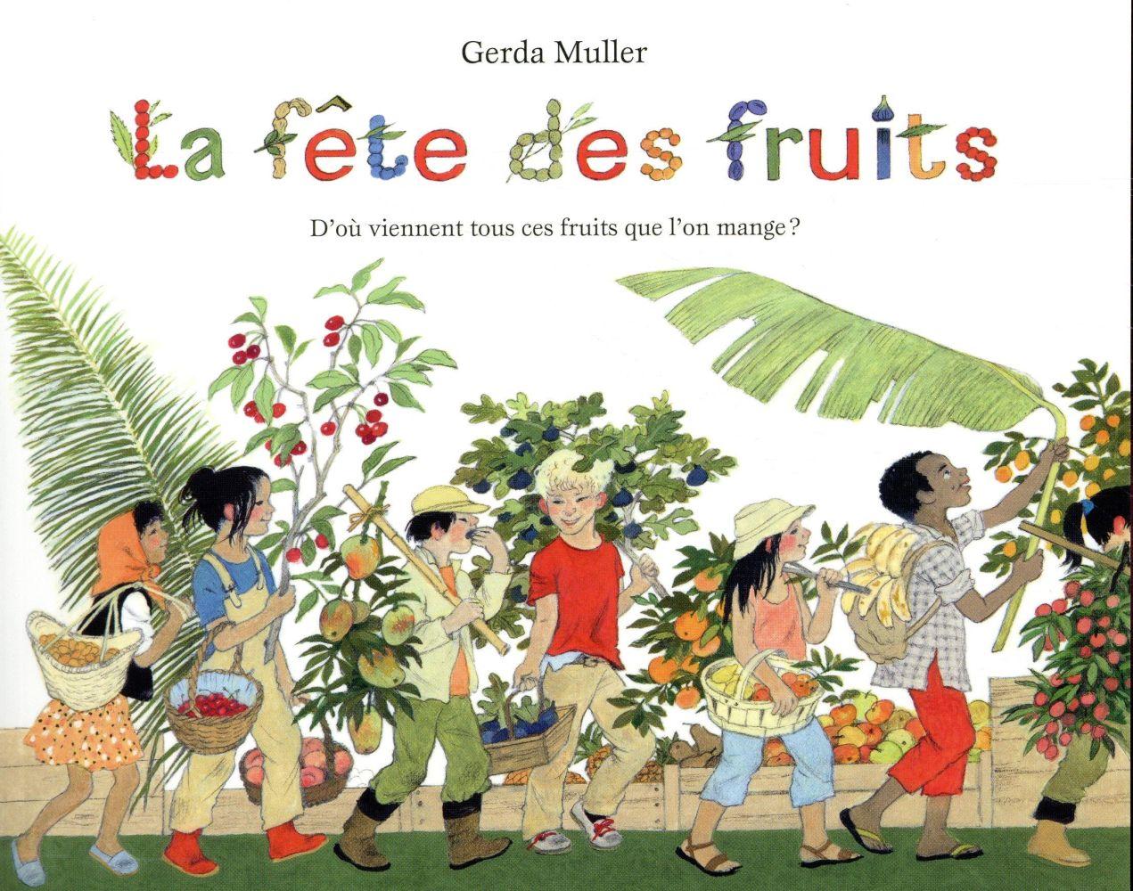 La fête des fruits ; d'où viennent tous ces fruits que l'on mange ?