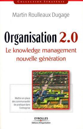 organisation 2.0 ; le knowledge management nouvelle génération