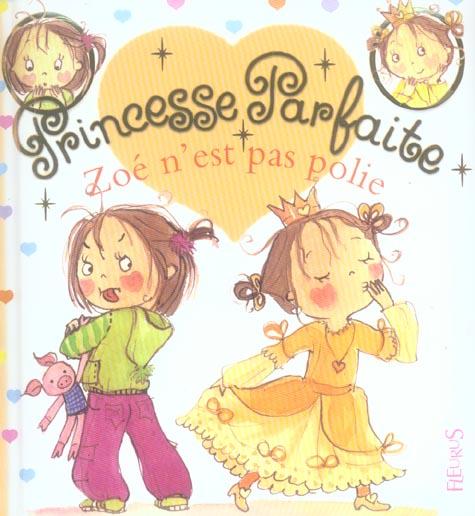 Princesse Parfaite T.6 ; Zoe N'Est Pas Polie