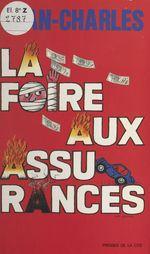 Vente EBooks : La foire aux assurances  - Jean-Charles