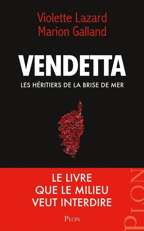 Vendetta ; les héritiers de la Brise de Mer