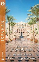 Vente EBooks : Le désir du cheikh - Un cheikh pour ennemi  - Abby Green - Michelle Conder