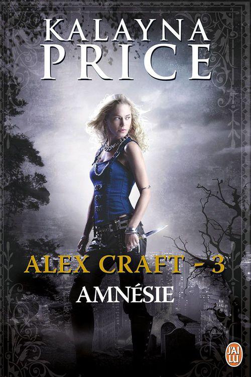 Alex Craft t.3 ; amnésie