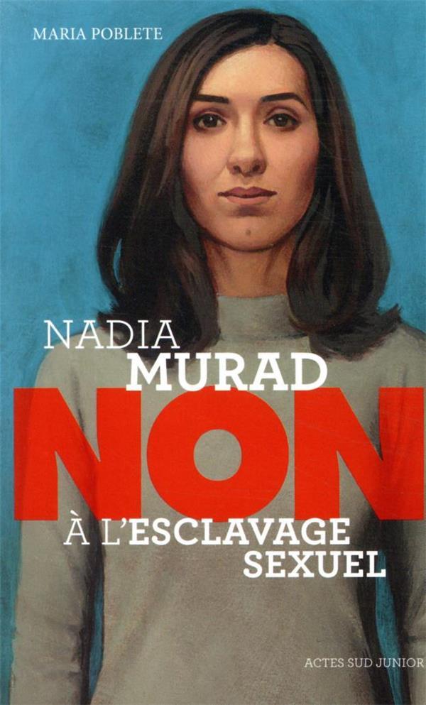 NADIA MURAD : NON A L'ESCLAVAGE SEXUEL