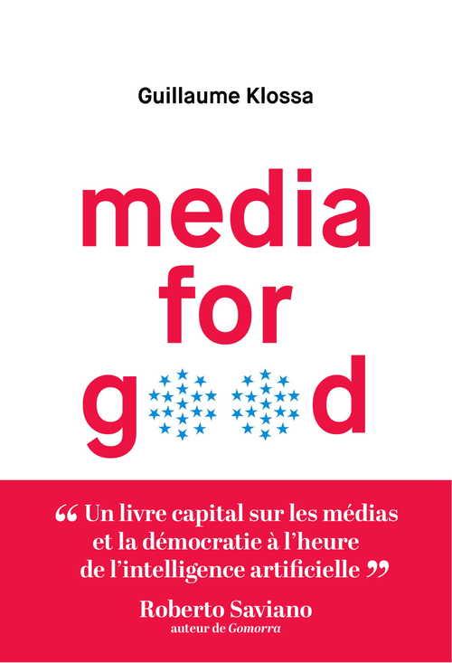 Media for Good  - Guillaume Klossa