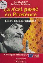 Ça s'est passé en Provence (1) : Faisons l'humour ensemble  - Jean-Claude Rey