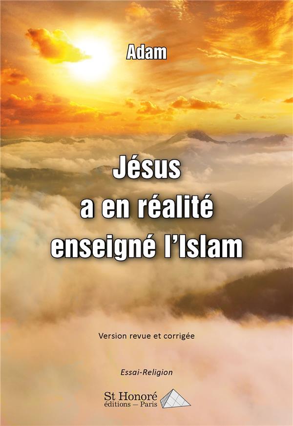 Jésus a en réalité enseigné l'Islam