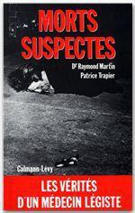 Morts suspectes  - Raymond Martin - Patrice Trapier - Docteur Raymond Martin