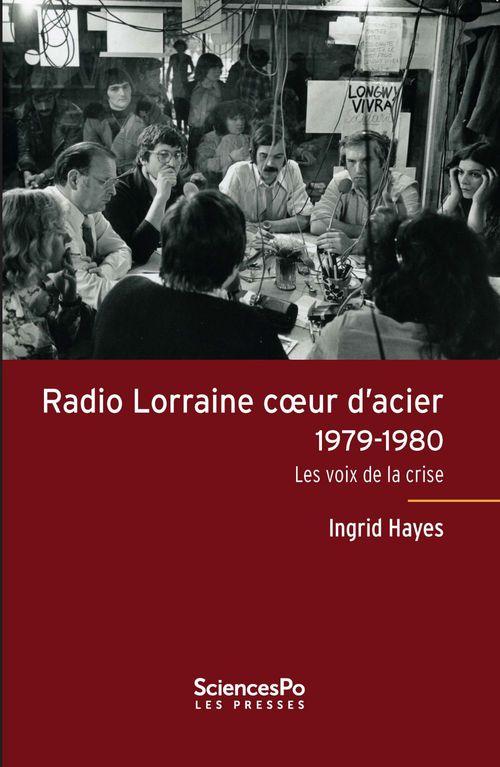 Radio Lorraine coeur d'acier 1979-1980 ; les voix de la crise