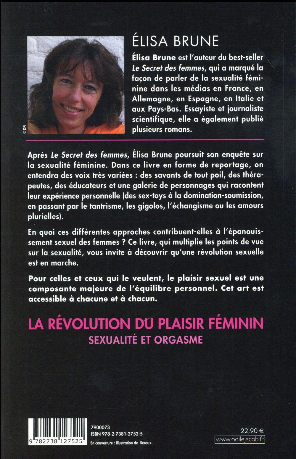 La révolution du plaisir féminin ; sexualité et orgasme