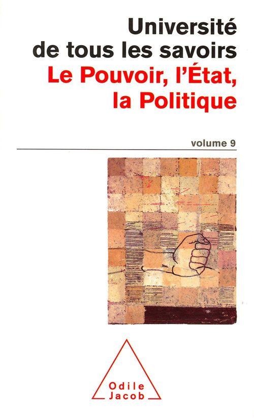 Le Pouvoir, l'État, la Politique  - Université de tous les savoirs