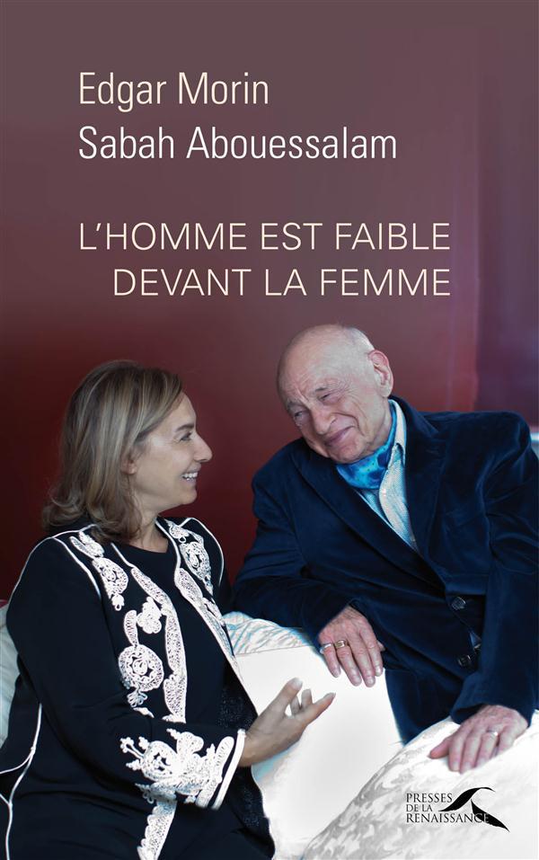 L'homme est faible devant la femme - Edgar Morin, Sabah Abouessalam - Presses De La Renaissance - Grand format - Librairies Autrement
