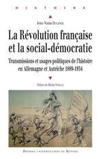 La Révolution française et la social-démocratie  - Jean-Numa DUCANGE