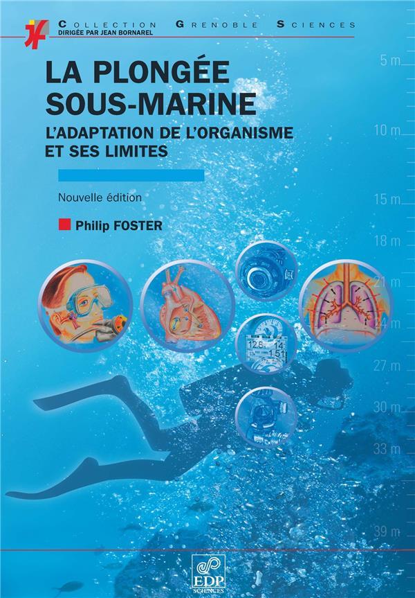 La plongée sous marine ; l'adaptation de l'organisme et ses limites (édition 2010)