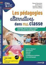 Clés pour enseigner et apprendre ; les pédagogies alternatives dans ma classe : le guide pratique pour enrichir ma pédagogie
