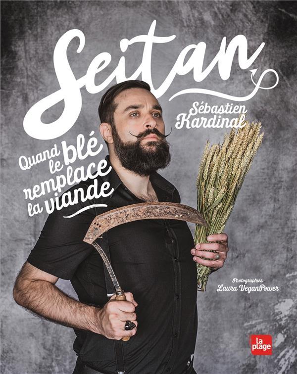 SEITAN  -  QUAND LE BLE REMPLACE LA VIANDE