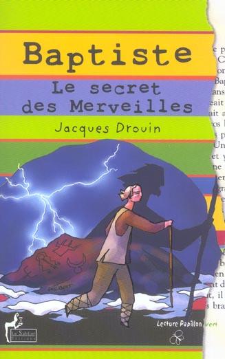 Baptiste ; le secret des merveilles