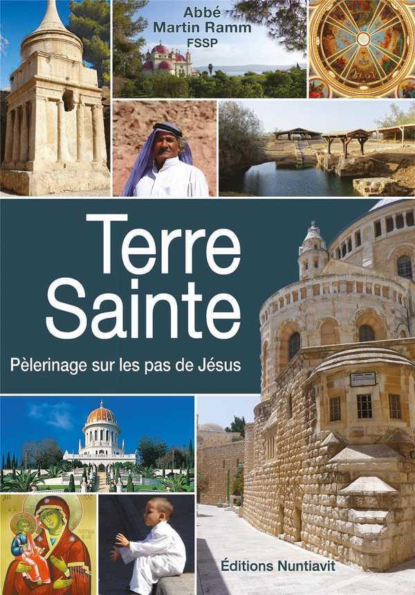 Terre Sainte ; pèlerinage sur les pas de Jésus