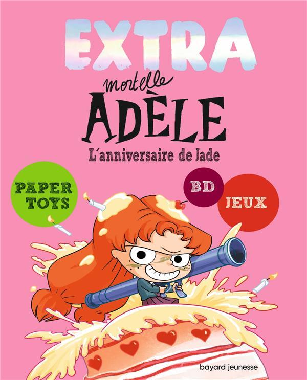 Extra mortelle Adèle T.2 ; l'anniversaire de Jade