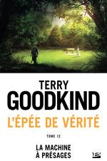 La Machine à présages  - Terry Goodkind