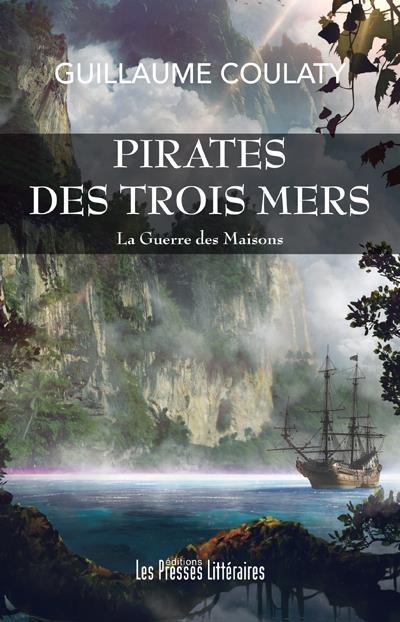 Pirates des trois mers ; la guerre des maisons