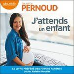J'attends un enfant  - Laurence Pernoud - Laurence PERNOUD