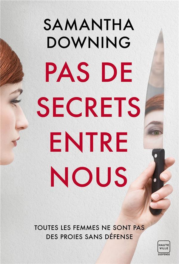 Pas de secrets entre nous - Samantha Downing - Hauteville - Grand format -  La Librerit Carouge