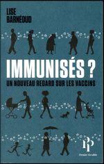 Couverture de Immunises ? - Un Nouveau Regard Sur Les Vaccins
