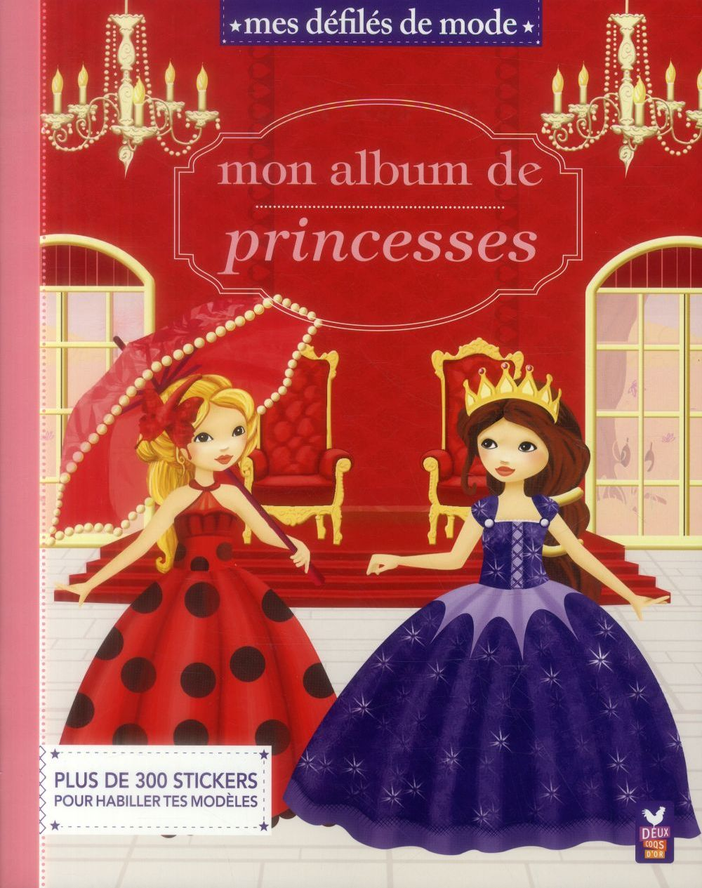 Mes défilés de mode ; mon album de princesses