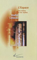 L'Espace Les enjeux et le mythes