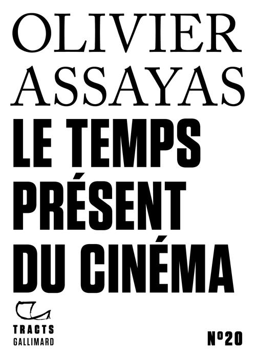 Tracts (N° 20) - Le Temps présent du cinéma