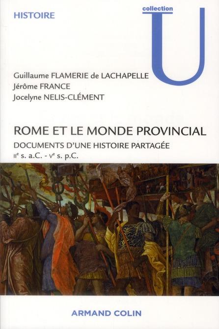Rome et le monde provincial ; documents d'une histoire partagée