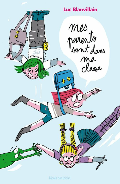 Vente EBooks : Mes parents sont dans ma classe  - Luc BLANVILLAIN