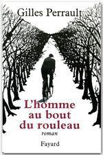 L'Homme au bout du rouleau  - Gilles Perrault